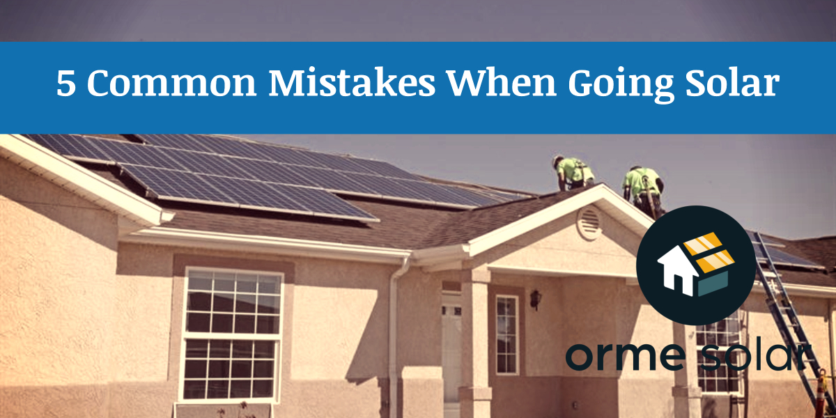 5 Common Mistake Homeowners Make when Buying Solar