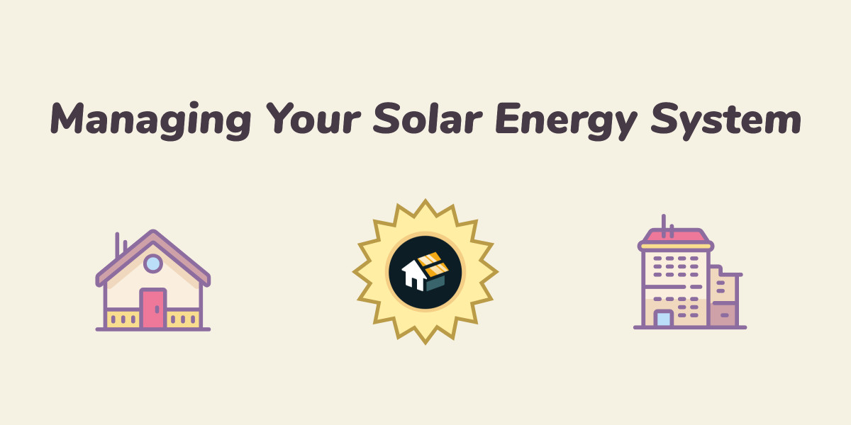 Managing Your Solar System