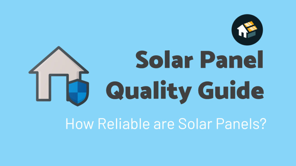 solar panel quality guide reliability