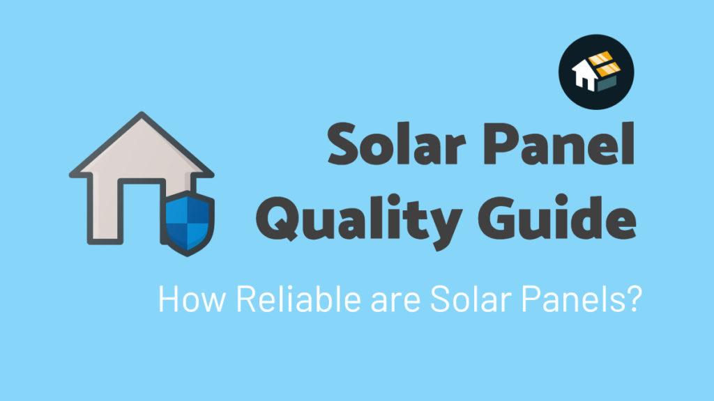 solar panel quality guide reliability