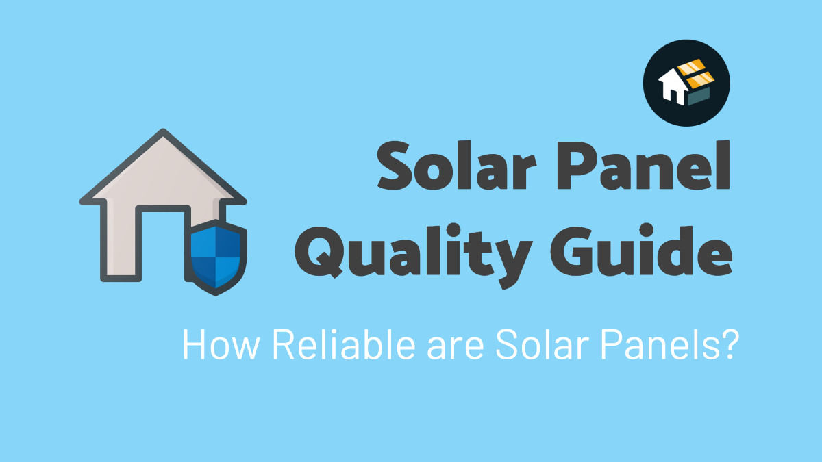 Solar Panel Reliability and Quality