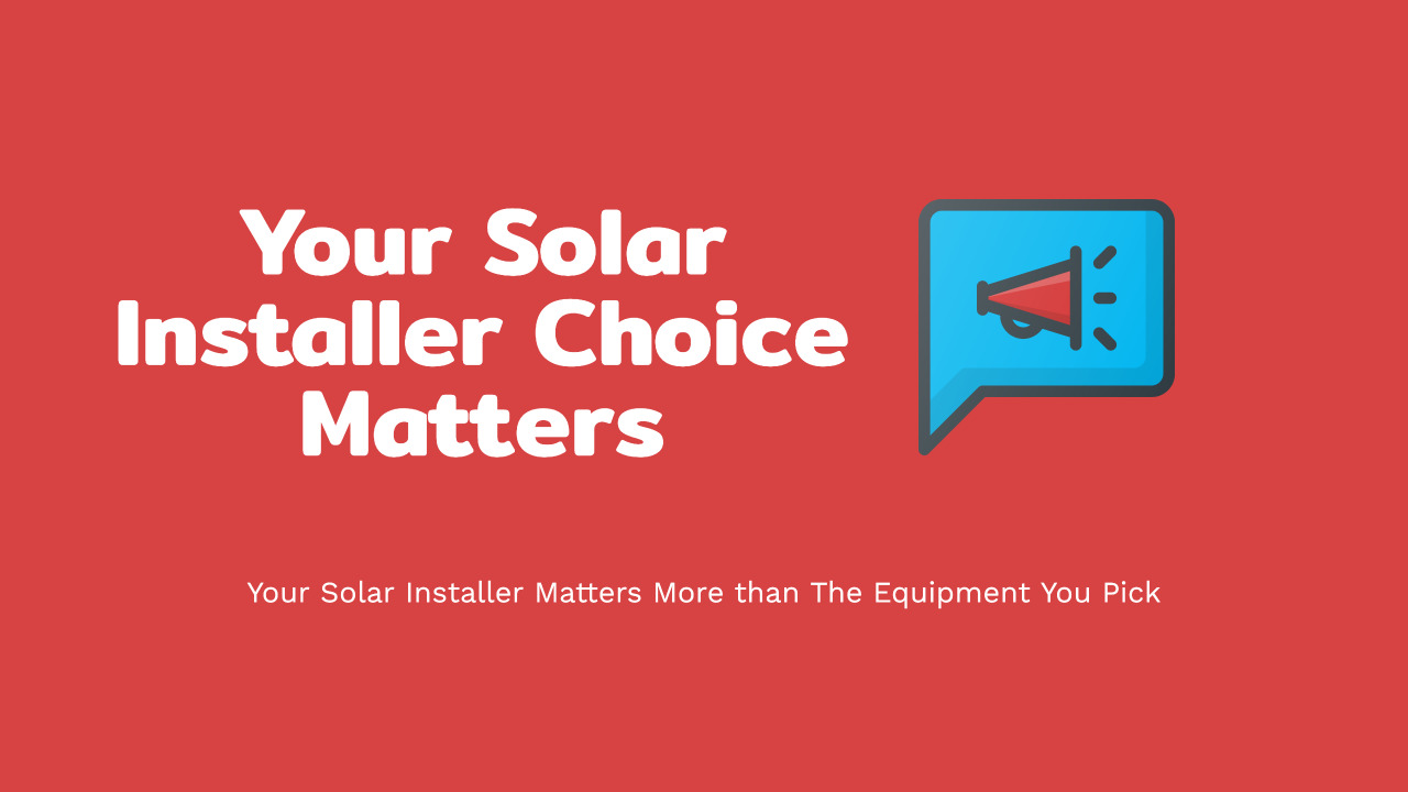 Your Solar Installer Choice Matters
