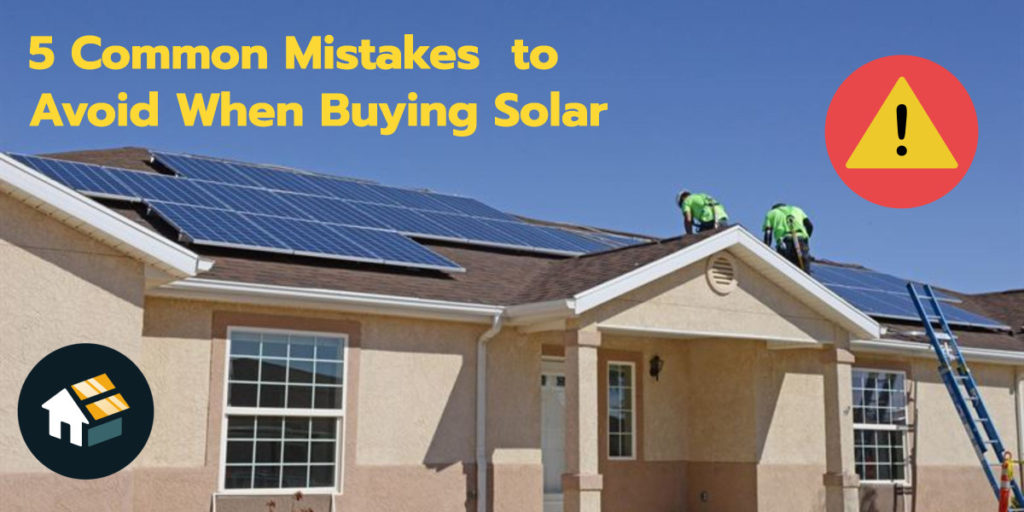 5 mistakes to avoid when buying solar