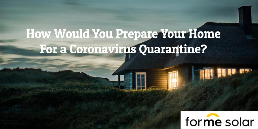 coronavirus quarantine home solar battery panels