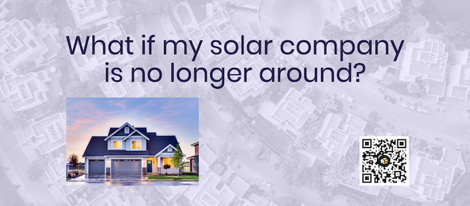 what if my solar company is no longer around business