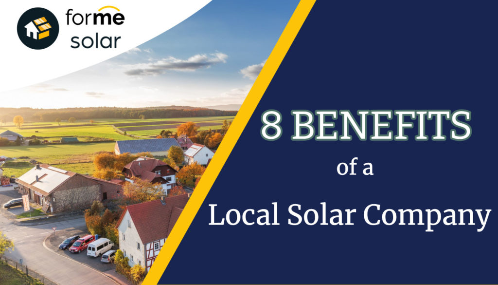 8 benefits of going with a local solar company