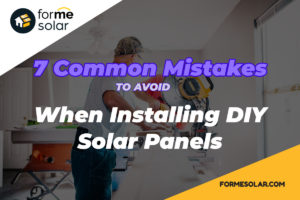 7 Common Mistakes When Installing DIY Solar Panels