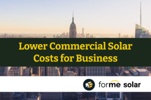 Lower Commercial Solar Costs for Business with Rebates