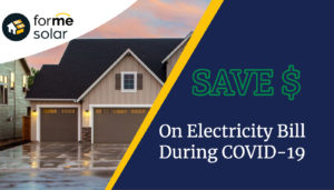 Save money on your electric bill during COVID-19