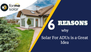 6 Reasons Why Solar for ADUs is a Great Idea