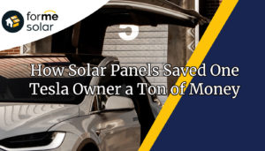 How Solar Panels Saved One Tesla Owner Tons of Money