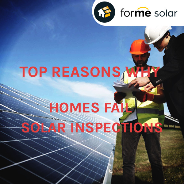top reasons why homes fail solar inspections California