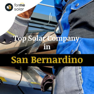 How To Find the Perfect Solar Company in San Bernardino