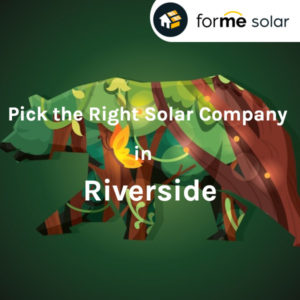 How To Pick The Right Solar Company in Riverside County