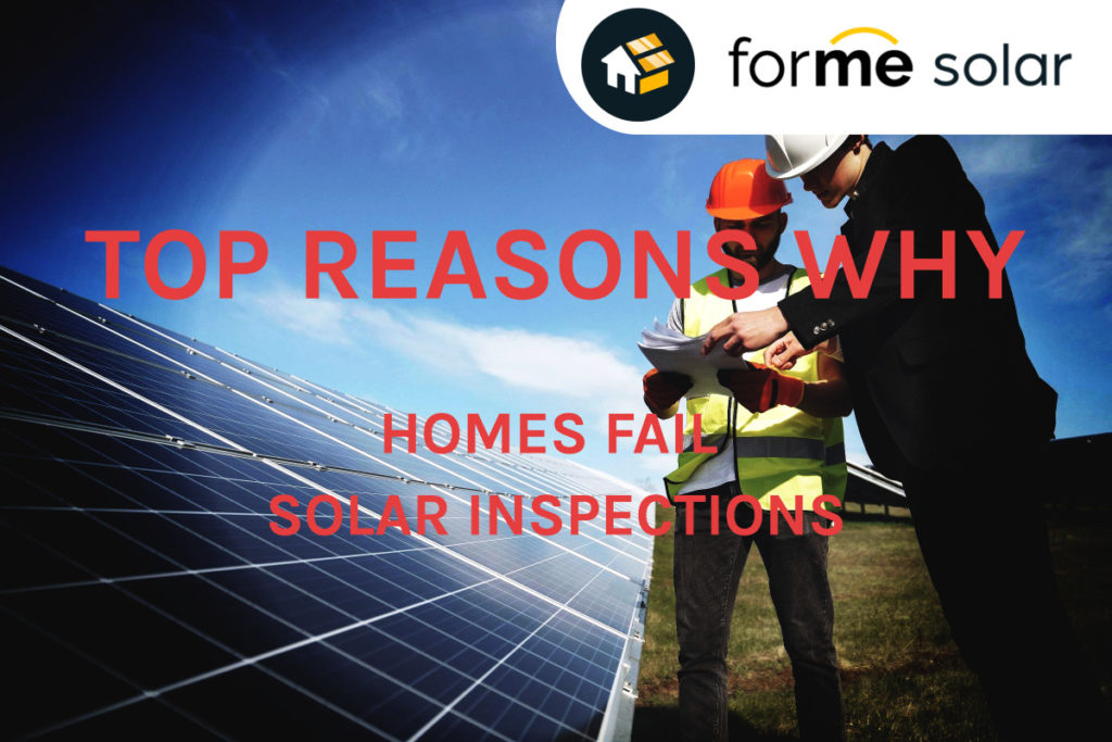 top reasons why homes fail solar inspections